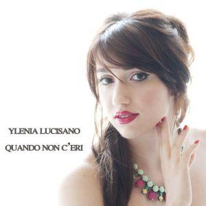 Ylenia Lucisano - Quando non c'eri