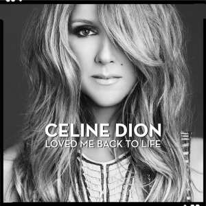 Celine Dion - Loved Me Back To Life - Artwork