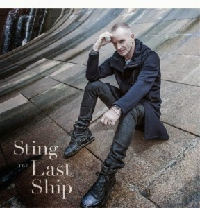 """Sting - """"The last ship"""" - La recensione"""