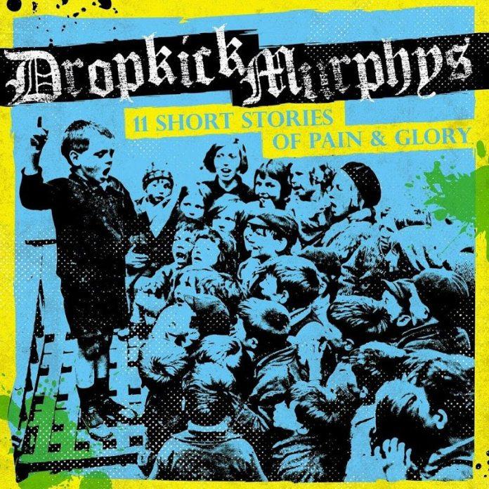 "Dropkick Murphys: ""11 short stories of pain and glory"". La recensione"