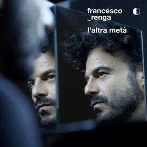 """È uscito l'ottavo disco di Francesco Renga """"L'altra metà"""""""