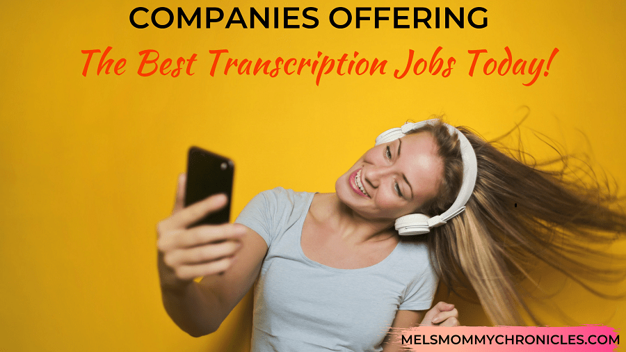 COMPANIES OFFERING THE BEST TRANSCRIPTION JOBS TODAY!
