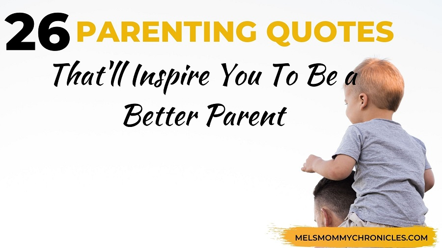 Quotes On Parenting: 26 Parenting Quotes That'll Inspire You To Be A Better Parent