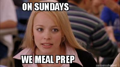 Image result for on sundays we meal prep