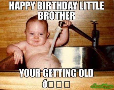 Happy Birthday Baby Brother Meme
