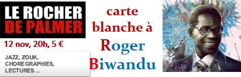 Carte Blanche à Biwandu, 12 novembre, jazz, zouk, chorégraphies, lectures et tambours, ROCHER DE PALMER- Billets 5 € sur place dés 19h