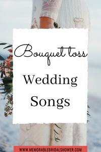 Bouquet toss wedding songs