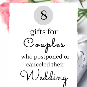 Gifts for couples who postponed or canceled their wedding