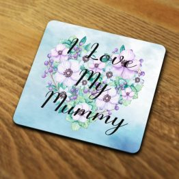 I Love My Mummy 2 Unisub SQ Coaster 90mm e1536227903861 - I Love My Mummy Coaster