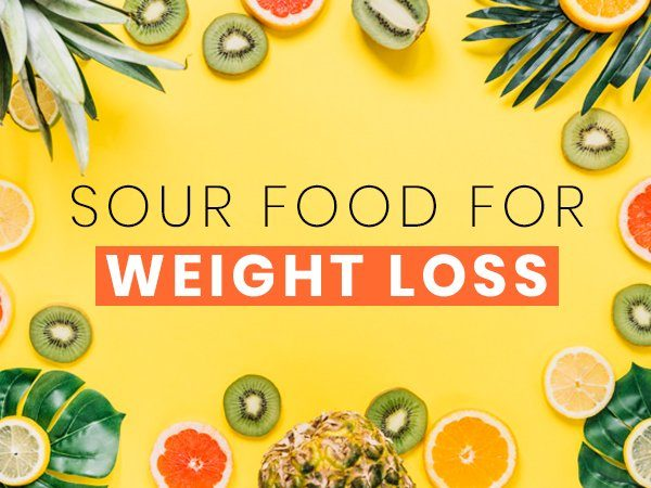 Do Sour Foods Help in Weight Loss?
