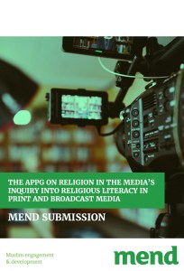 MEND Submission – APPG on Religion in the Media