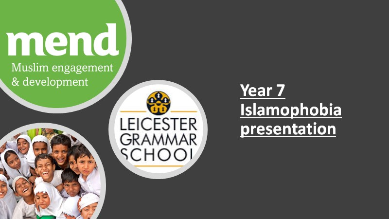 MEND Leicester: Leicester Grammar School Islamophobia Causes and Cures