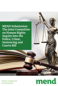 MEND submission to JCHR Police, Crime, Sentencing and Courts Bill