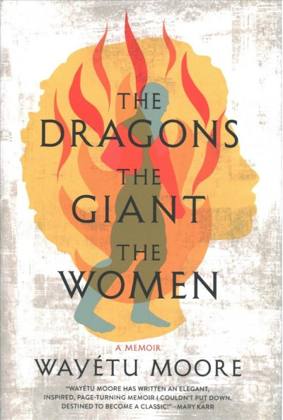 The Dragons, the Giant, the Women: A Memoir book cover