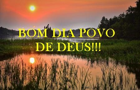 bom dia povo de Deus tenham um dia vitorioso
