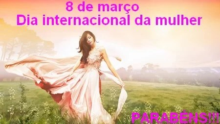 8 de março parabens para todas as mulheres