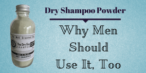 Dry Shampoo Powder Tips for Men