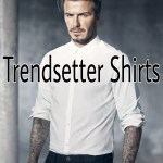 6 trendsetter shirts you should have in your wardrobe.