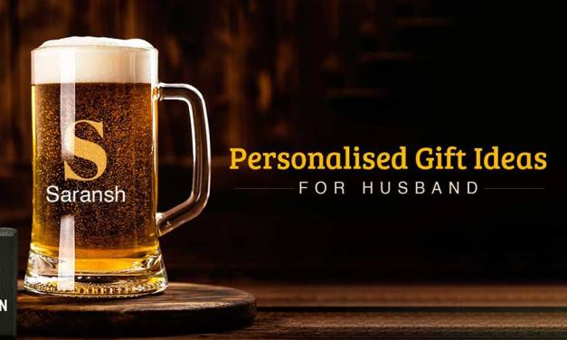 8 Amazing Personalized Gift Ideas For Your Beloved Husband