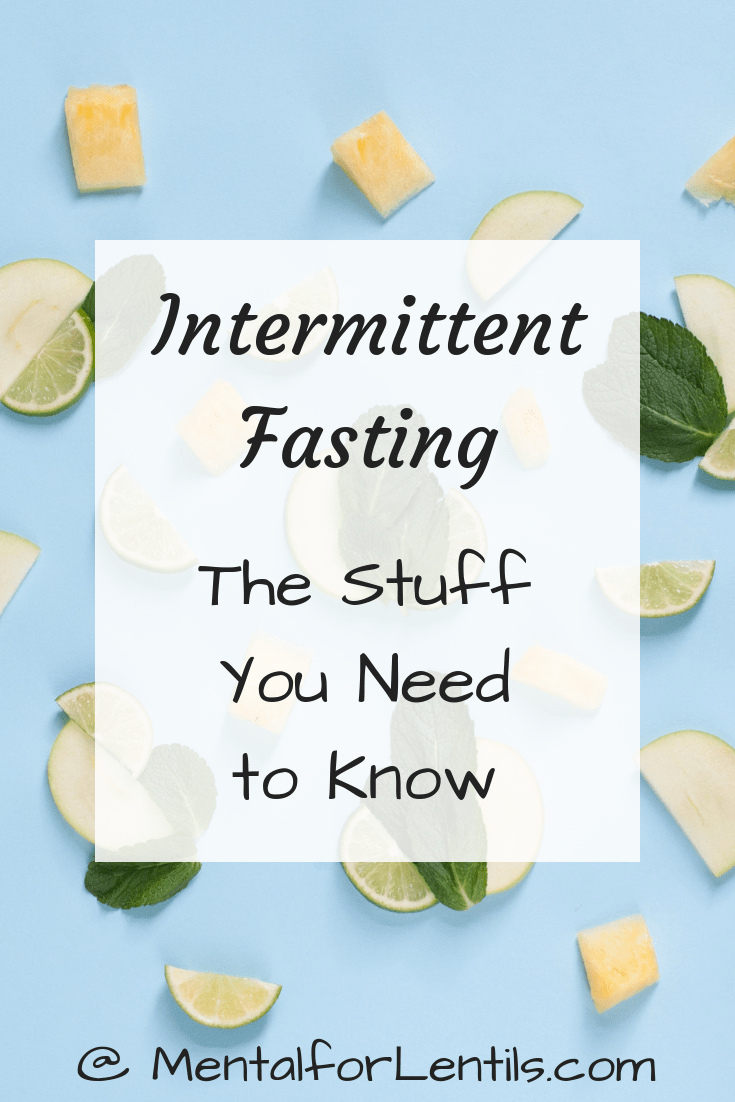 Pieces of fruit on blue background with text overlay: Intermittent Fasting - The Stuff You Need to Know