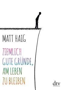 Buchcover »Ziemlich beste Gründe« von Matt Haig