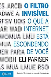 O Filtro invisível o que a internet esconde de nos