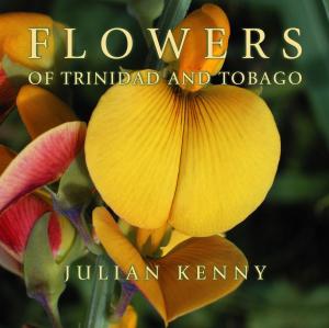 Flowers of Trinidad & Tobago by Julian Kenny