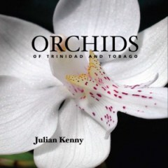 Orchids of Trinidad & Tobago by Julian Kenny
