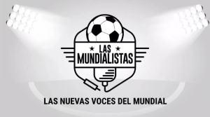Las Mundialistas: Latina busca a las nuevas voces del mundial