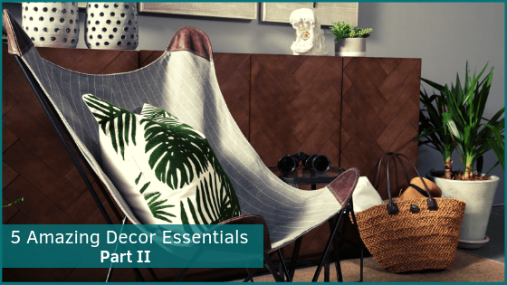 5 Amazing Decor Essentials for Your Space – Part II
