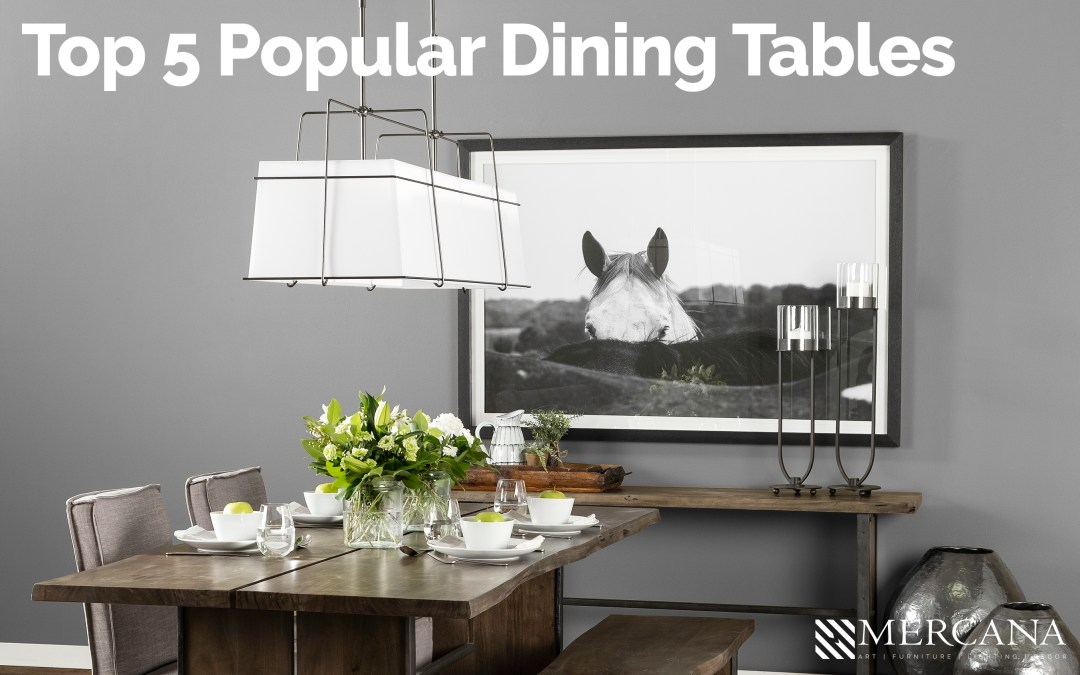 Top 5 Most Popular Dining Tables