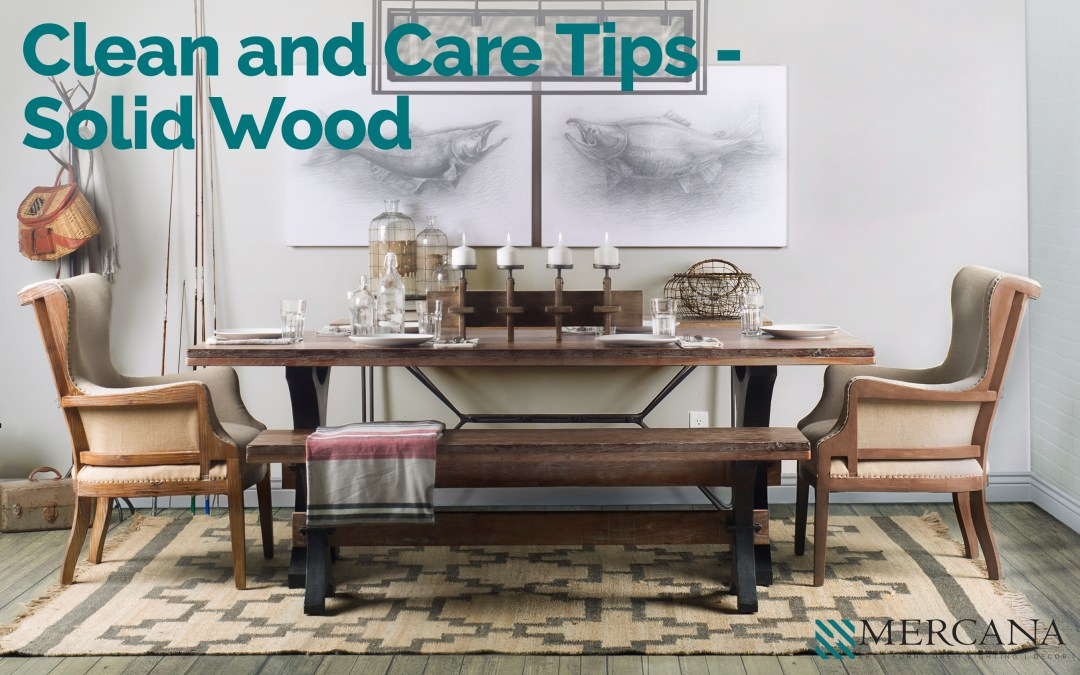 How to Care for & Clean Your Solid Wood Dining Table