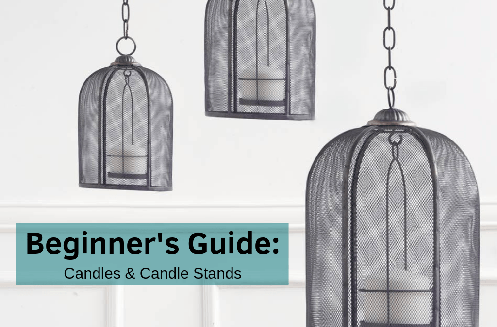 Beginners Guide: Candles & Candle Stands