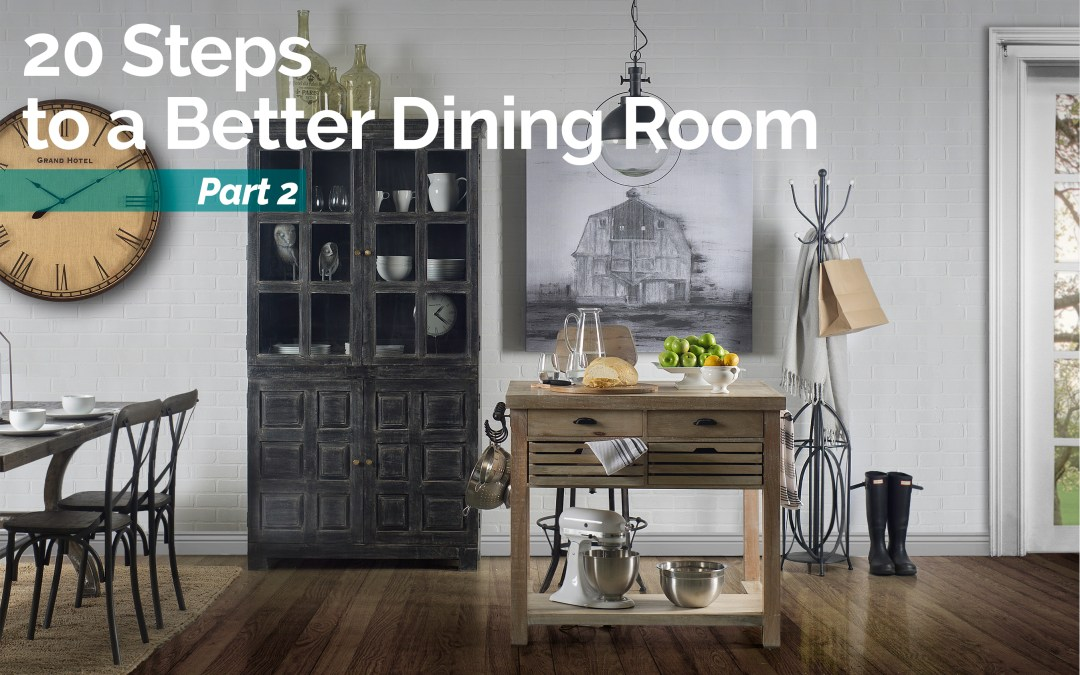 20 Easy Steps to a Better Dining Room – Part II