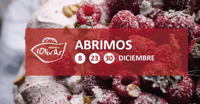 Mercat de l'Olivar abre para ti los días 8, 23 y 30 de diciembre