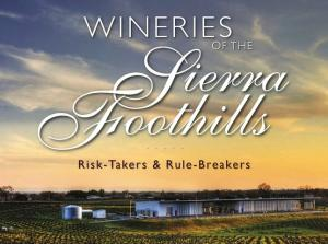 """Wineries of the Sierra Foothills: Risk-takers & Rule Breakers"" ((Range of Light Media Group, 2016)."