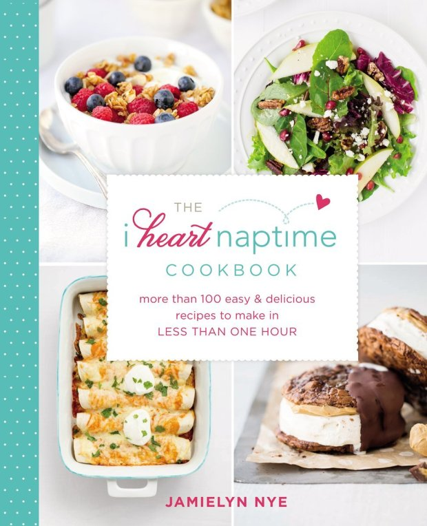 """Jamielyn Nye's """"I Heart Naptime"""" cookbook was inspired by her popular recipe and craft blog. (Grand Central Life & Style, 2016)"""