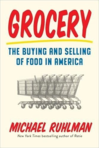 Michael Ruhlman's latest examines how Americans shop for food. (Abrams Press)