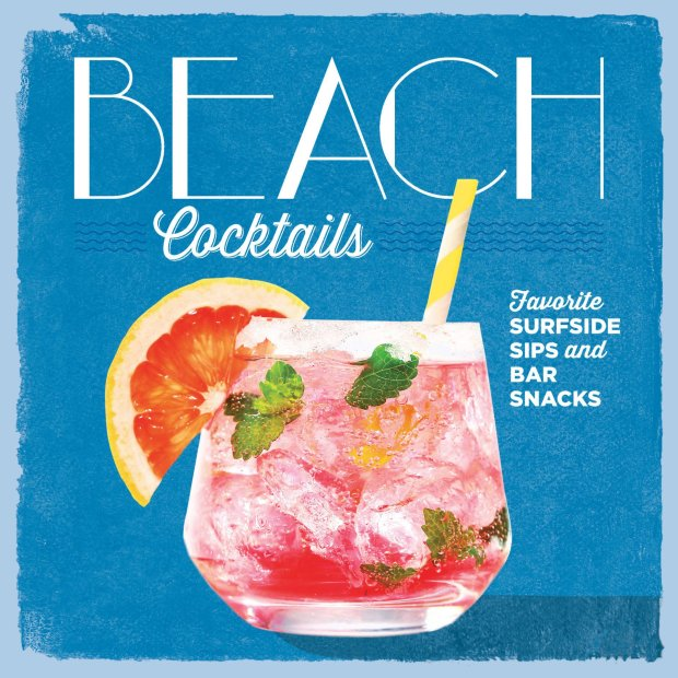 "Coastal Living's new ""Beach Cocktails"" (Oxmoor House, $25) takes homemixologists on a tiki tour of the cocktail world, with sips such as the Test Pilot, Bahama Hurricane and Navy Grog."
