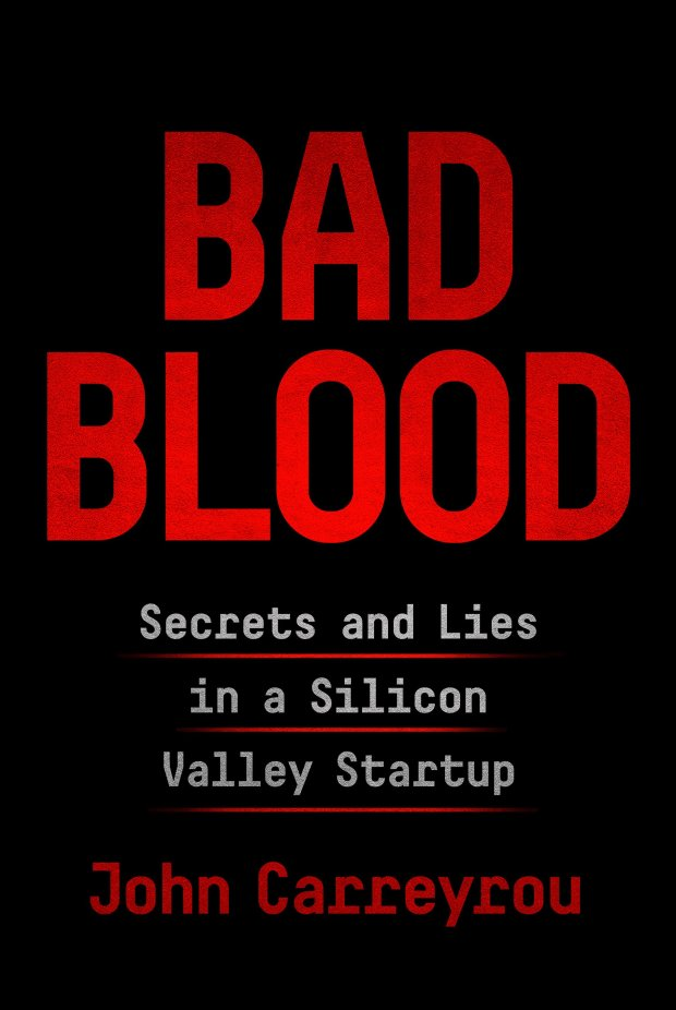 """Bad Blood: Secrets and Lies in a Silicon Valley Startup"" is a new book about Theranos and its founder, Elizabeth Holmes. The book was published May 21, 2018."