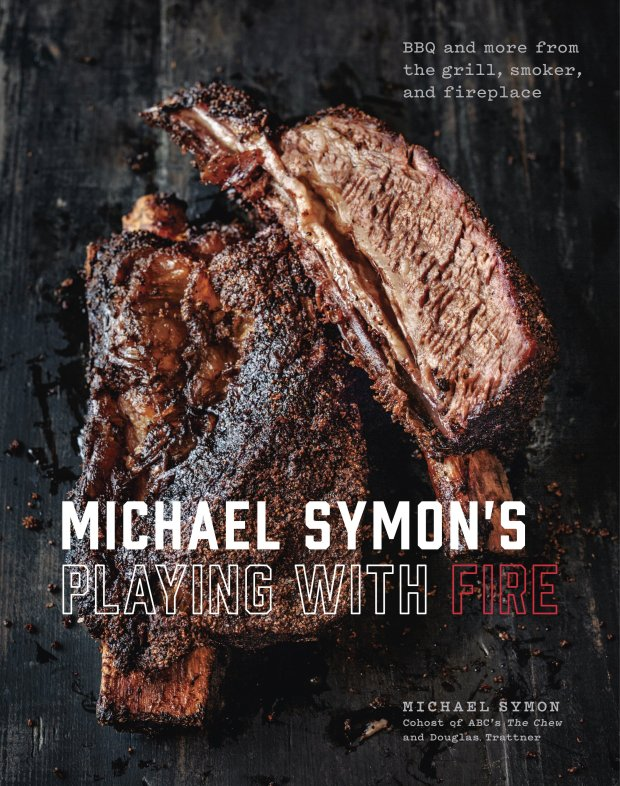 """""""Michael Symon's Playing With Fire"""" (*Clarkson Potter, 2018)*"""