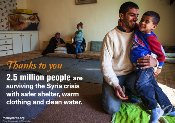 Thanks to you, 2.5 million people are surviving the Syria crisis with safer shelter, warm clothing and clean water.