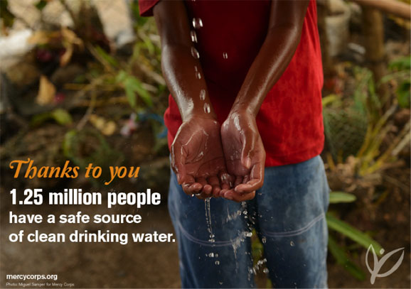 Thanks to you, 1.25 million people have a safe source of clean drinking water.