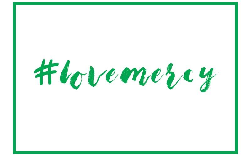 #LoveMercy