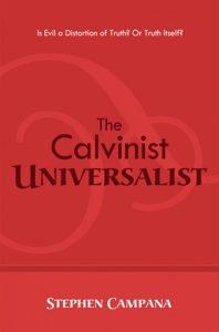 Stephen Campana: The Calvinist Universalist
