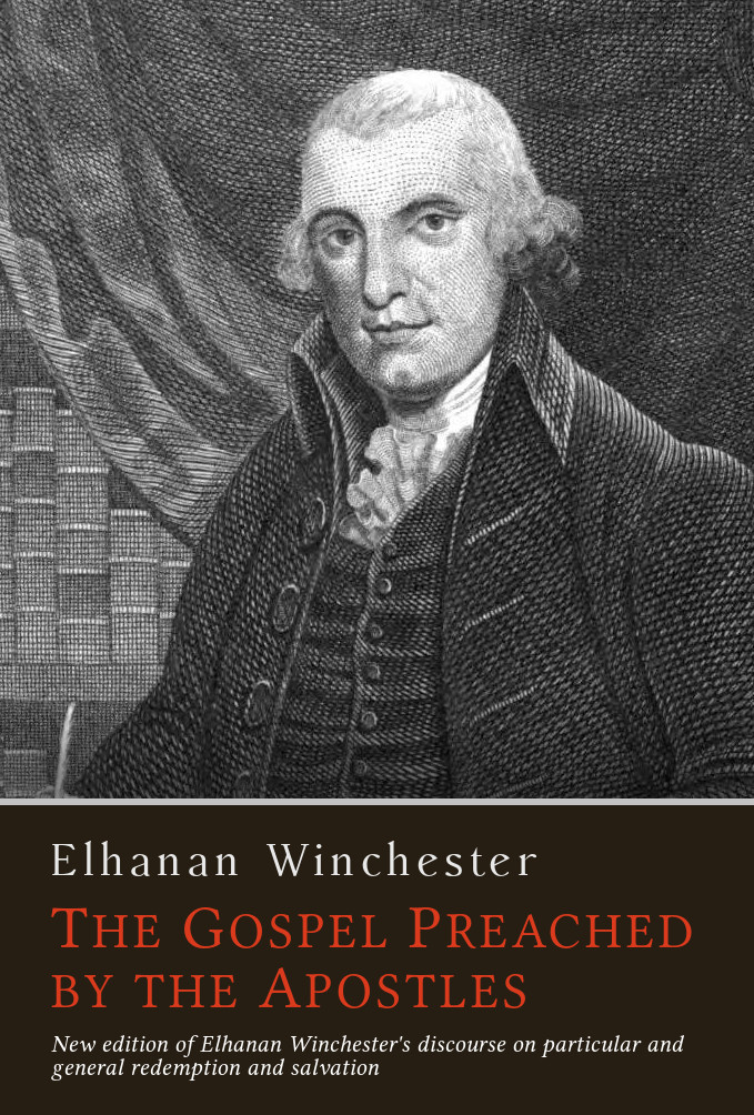 Elhanan Winchester: The Gospel Preached by the Apostles