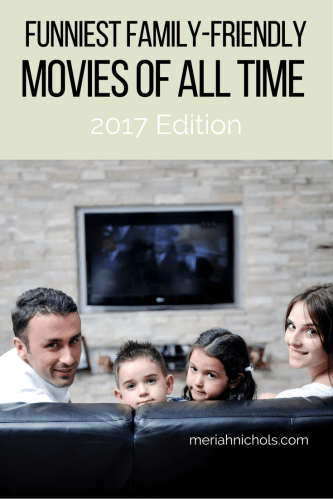 funniest family friendly movies of all time 2017 edition - a collection of movies to make everyone laugh