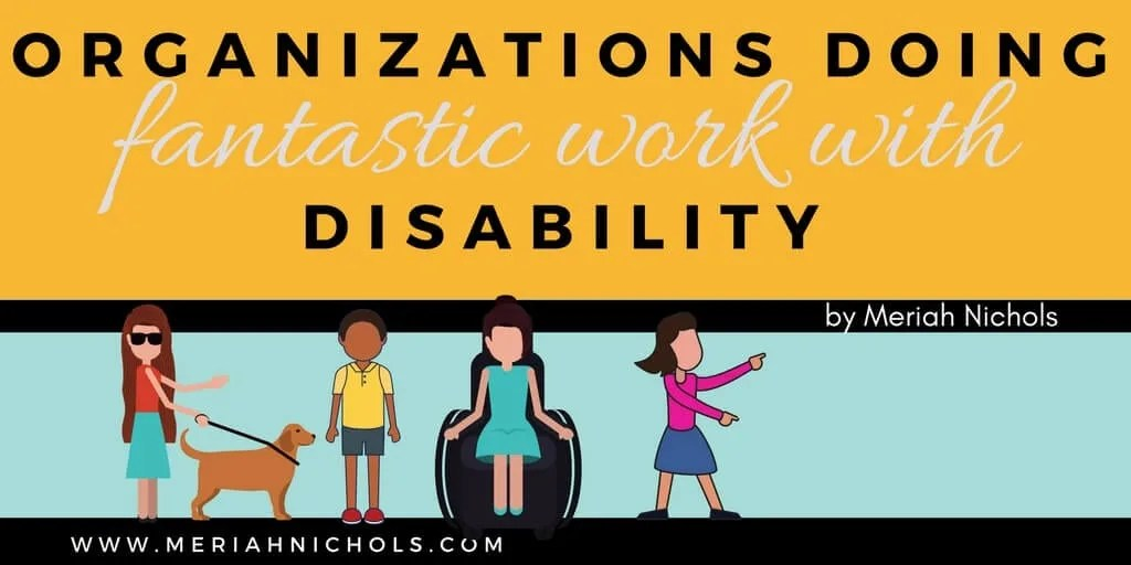 organizations doing fantastic work with disability