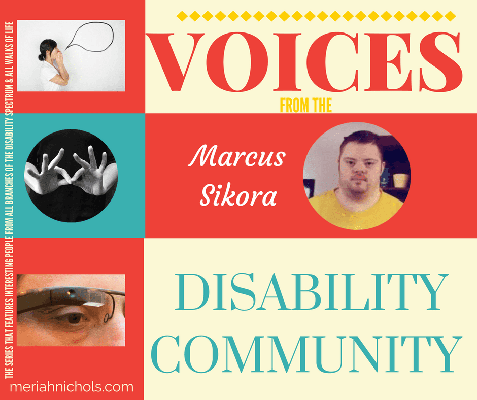 Voices from the Disability Community: Marcus Sikora, musician, author, artist with Down syndrome, creates the first video interview in this series! | down syndrome | disability | disability awareness | disability acceptance | disability pride | education | social change |