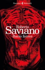 Roberto Saviano - Bacio Feroce